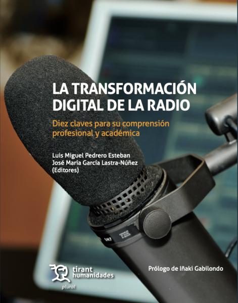 La transformación digital de la radio. Diez claves para su comprensión profesional y académica